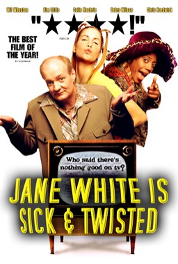JANE WHITE IS SICK AND TWISTED Movie Poster